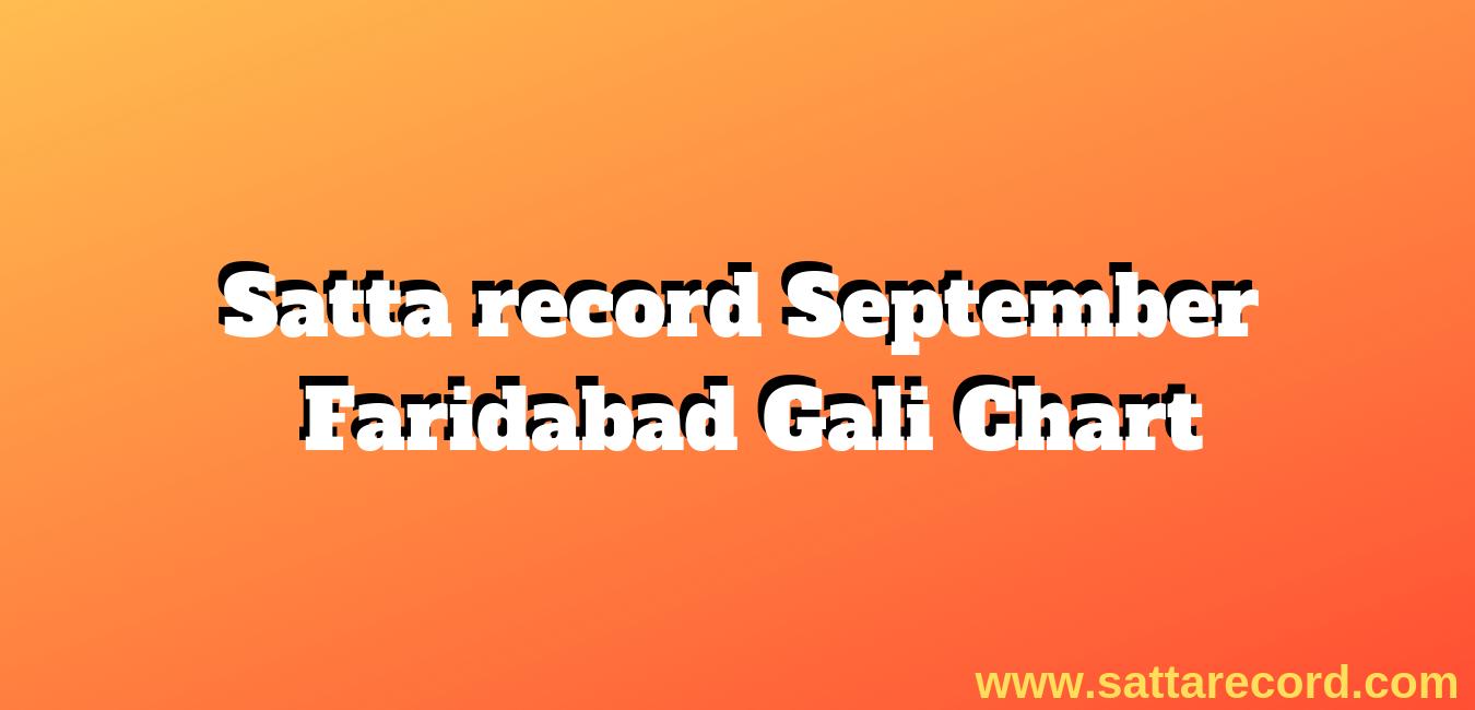 Satta record September Faridabad Gali Chart