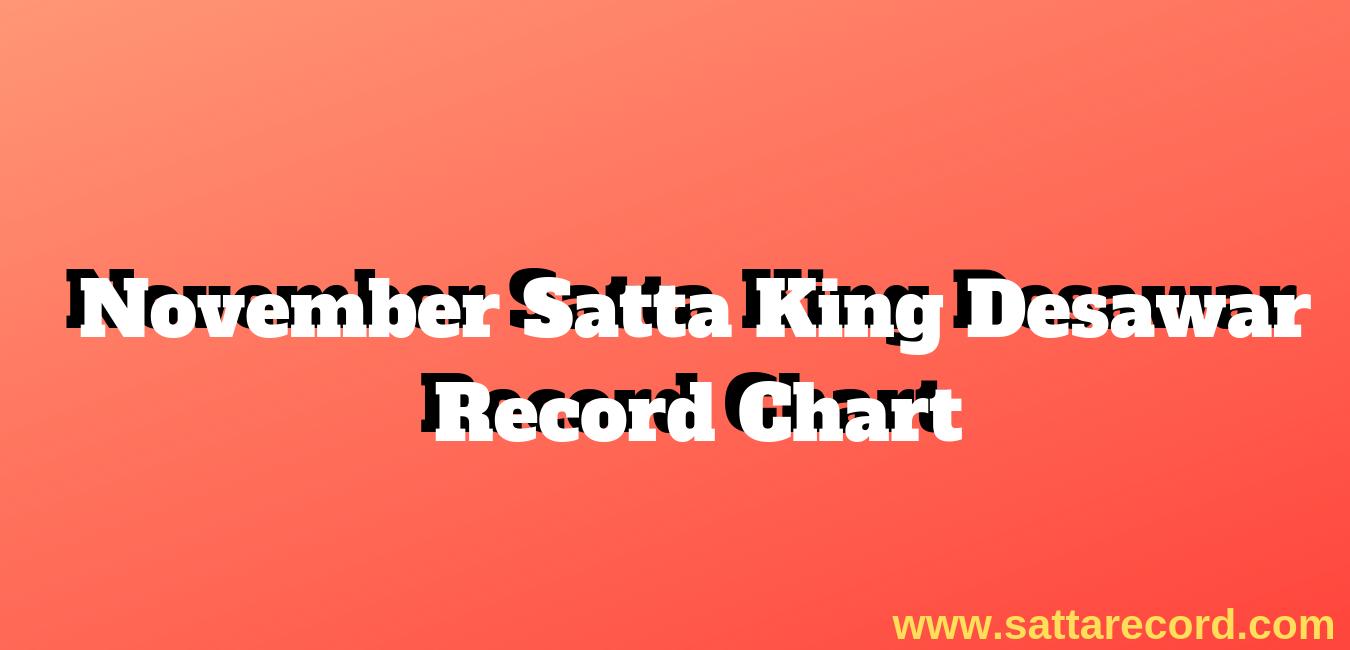 November Satta King Desawar Record Chart